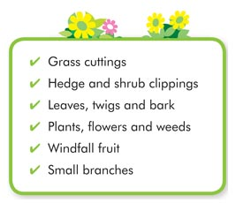 grass cuttings; hedge and shrub clippings; leaves, twigs and bark; plants, flowers and weeds; windfall fruit; small branches