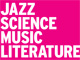 White text on pink background reads: jazz, science, music, literature